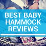 Best Baby Hammock Reviews: Top 5 & Comparison Chart