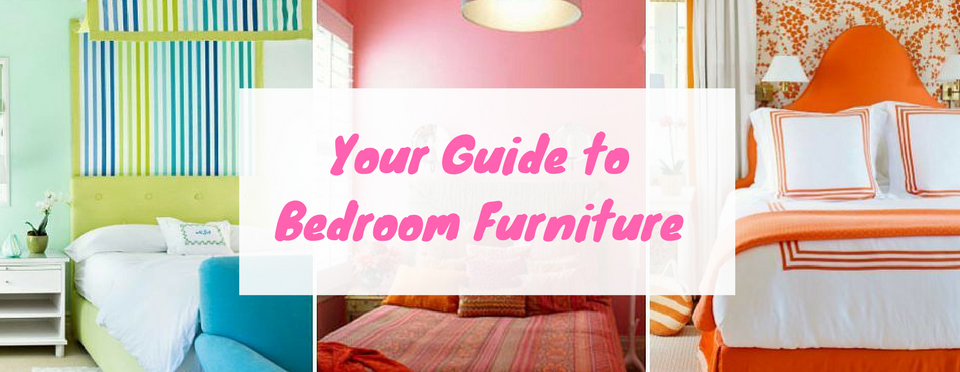 Complete Guide of Bedroom Furniture, Accessories & Decoration