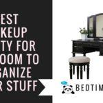 Best Makeup Vanity for Bedroom to Organize Your Stuff