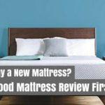 Need To Buy A New Mattress? Read A Good Mattress Review First