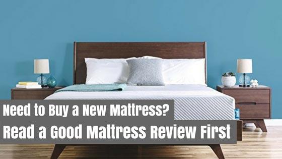 Need To Buy A New Mattress Read A Good Mattress Review First